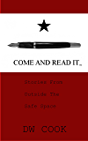 Come and Read It: Stories From Outside The Safe Space