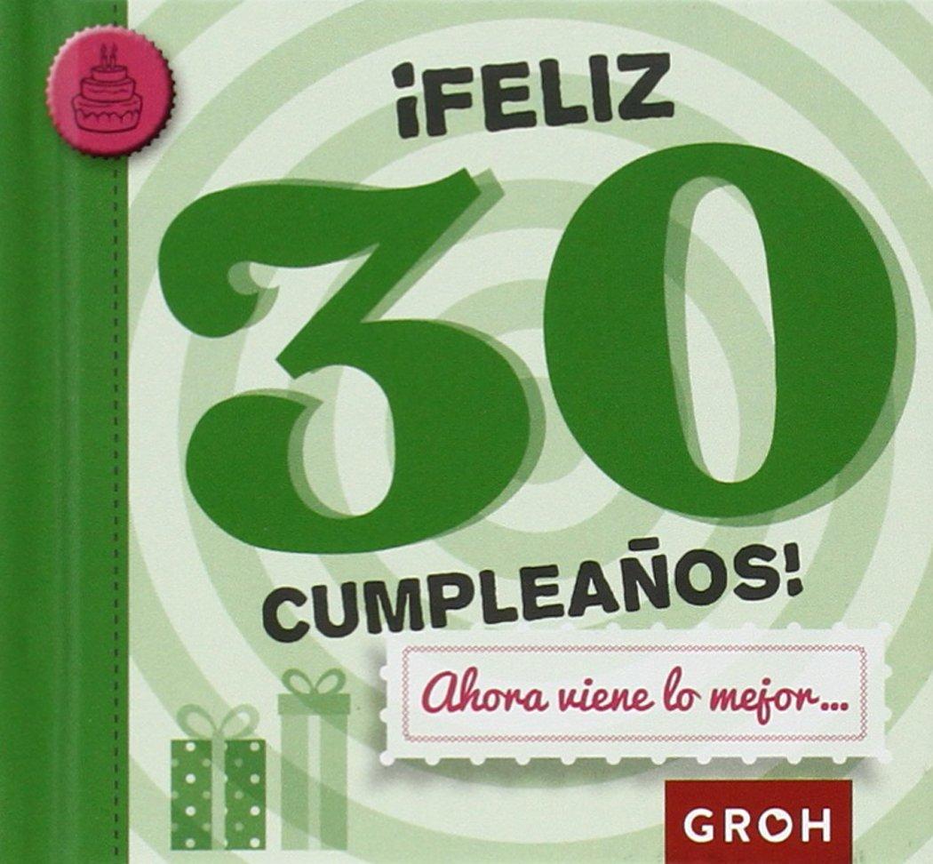 Feliz 30 Cumpleaños! Ahora Viene Lo Mejor... (Minis): Amazon ...