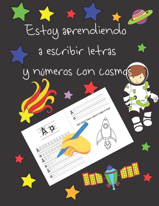 Estoy aprendiendo a escribir letras y números con cosmos: libros de seguimiento de letras para niños de 4 a 8 años, páginas para aprender a escribir ... aprender a escribir, letter tracing