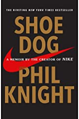 Shoe Dog: A Memoir by the Creator of Nike Kindle Edition