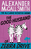 The Good Husband Of Zebra Drive (No. 1 Ladies' Detective Agency series Book 8)