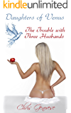 The Trouble with Three Husbands (A Dystopian Romance Novella): Daughters of Venus 1