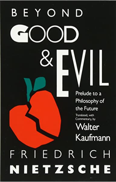Amazon Com Beyond Good Evil Prelude To A Philosophy Of The Future 8601400094457 Nietzsche Friedrich Kaufmann Walter Books