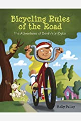 Bicycling Rules of the Road: The Adventures of Devin Van Dyke Kindle Edition