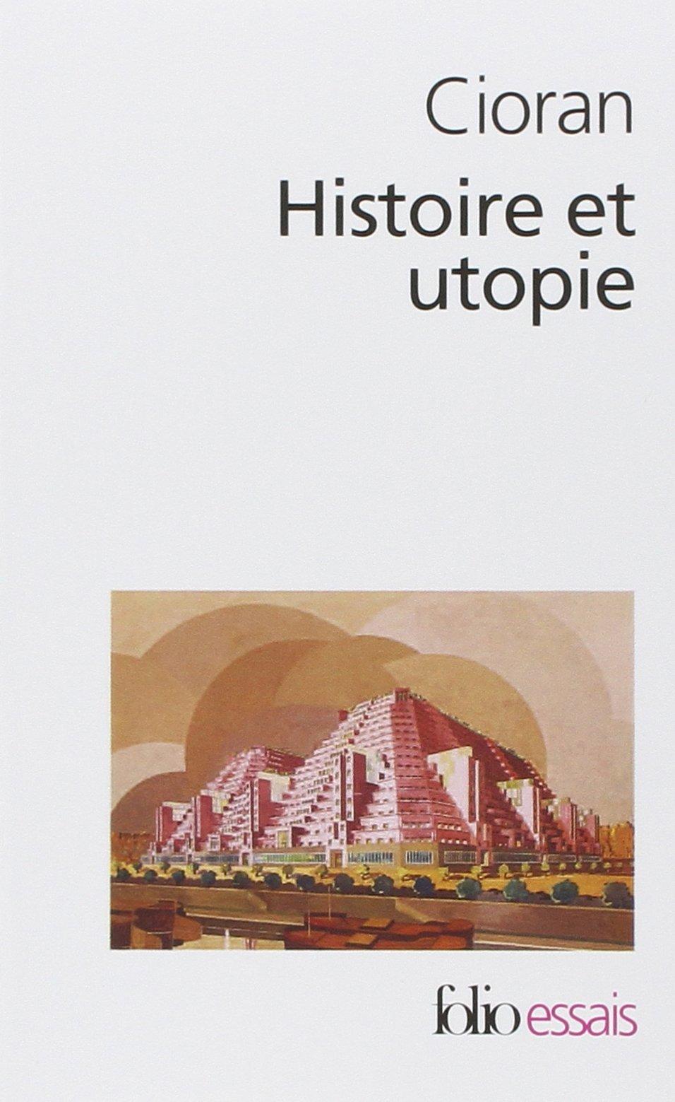 Histoire et Utopie - Cioran