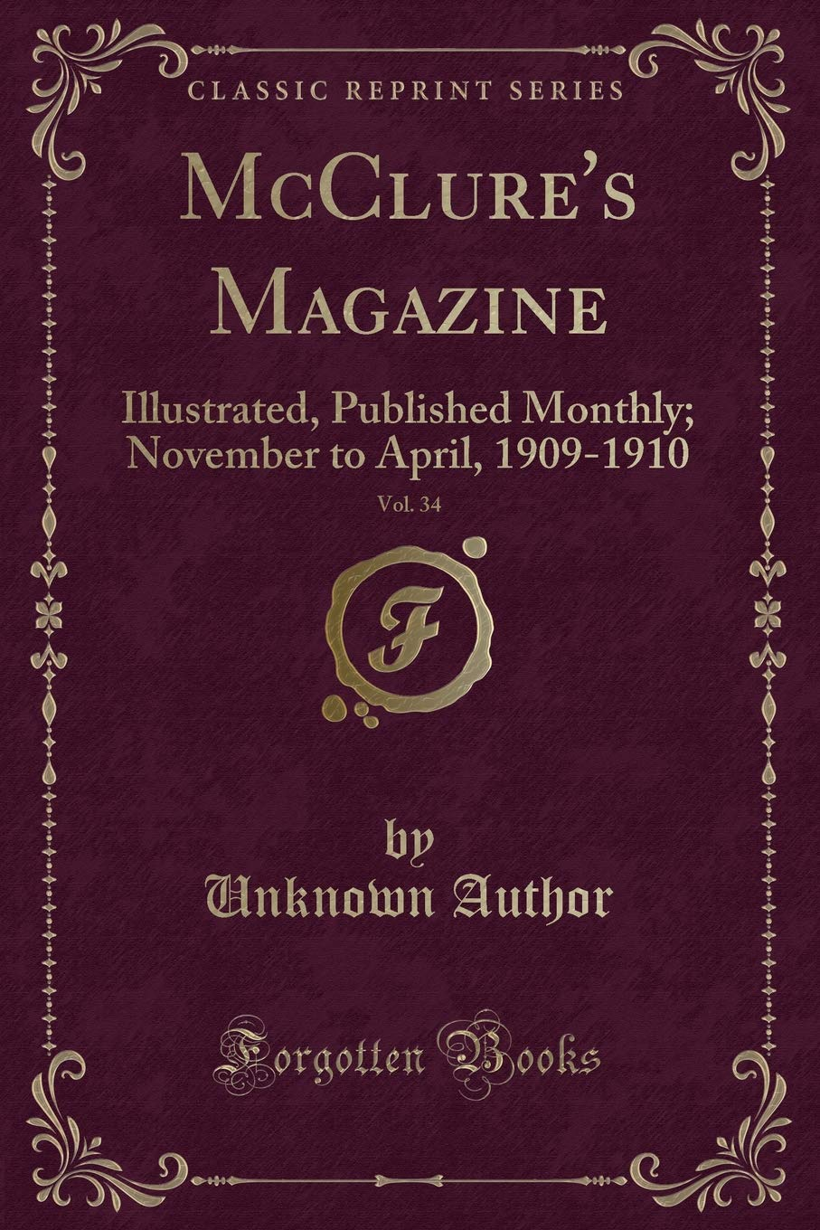 McClure's Magazine, Vol  34: Illustrated, Published Monthly