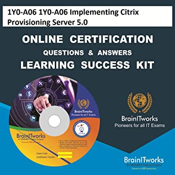 Amazon com: 1Y0-A06 1Y0-A06 Implementing Citrix Provisioning