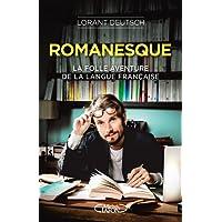 Romanesque - La folle aventure de la langue française