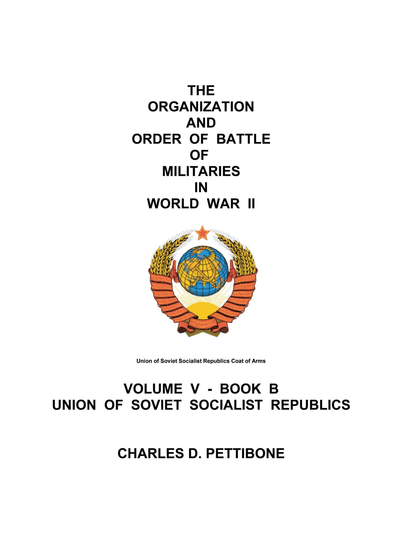 The Organization and Order of Battle of Militaries in World War II: Volume V - Book B Union of Soviet Socialist Republics pdf