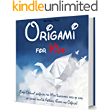 Origami for Kids: A Fun Origami book - Easy Origami Projects for Kids fully illustrated Step by Step, to create Amazing…