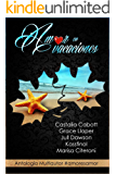 Amor en vacaciones: Antología multiautor