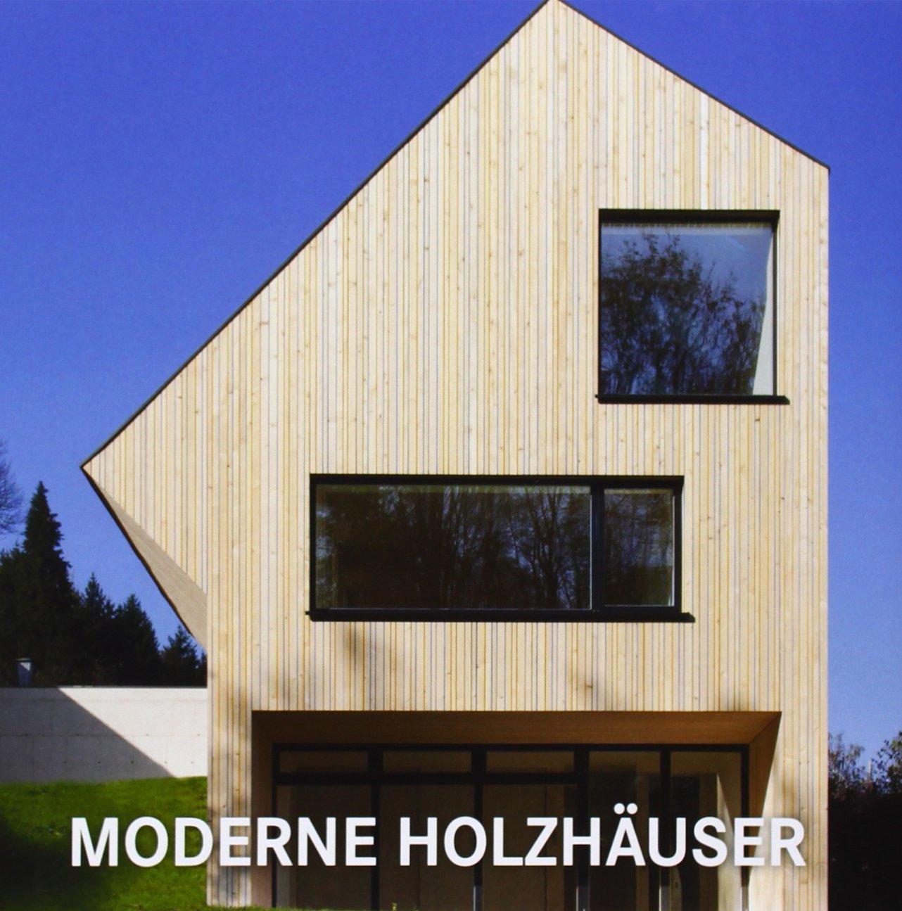 Moderne Holzhäuser: Amazon.de: Bücher
