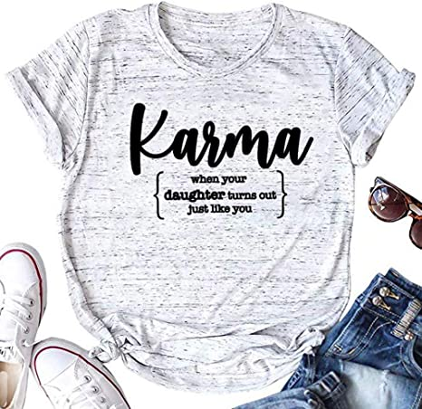 Karma When Your Daughter Ends Up Just Like You Shirt Funny Mama Shirt Funny Mom Shirt Karma Shirt Unisex T-shirt