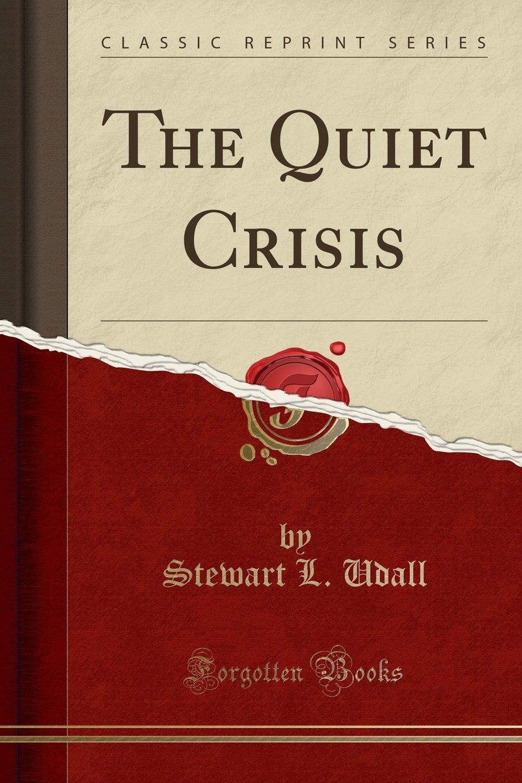 Read Online The Quiet Crisis (Classic Reprint) pdf epub