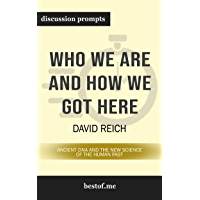 """Summary: """"Who We Are and How We Got Here: Ancient DNA and the New Science of the Human Past"""" by David Reich   Discussion Prompts (English Edition)"""
