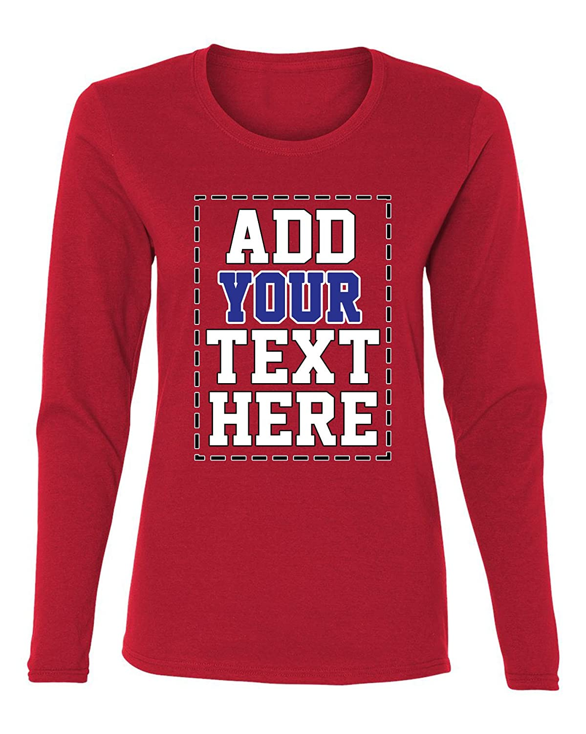9faac3fb Amazon.com: Custom Long Sleeve Shirts for Women - Make Your OWN Shirt - Add  Your Text Number Printing: Clothing