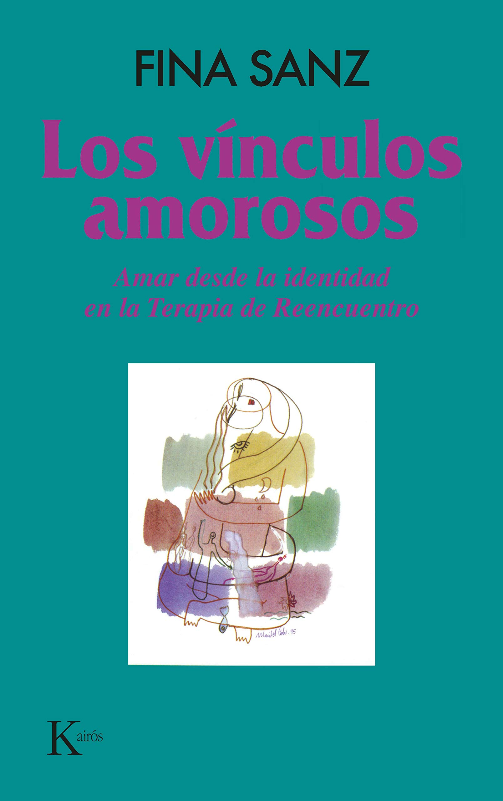 Los vínculos amorosos: Amar desde la identidad en la Terapia de Reencuentro Psicología: Amazon.es: Sanz Ramón, Fina: Libros
