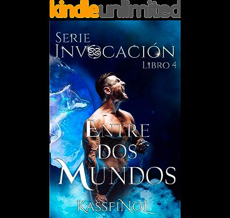 Entre dos Mundos: Romance Paranormal, acción y humor negro (Serie Invocación nº 4) eBook: Kassfinol: Amazon.es: Tienda Kindle