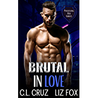 Brutal in Love: An Older Man Younger Woman Possessive Romance (Possessing Her Curves Book 2)
