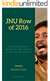JNU Row 2016: How democracy revealed the cracks in the Indian Society (QuickRead Series Book 2)