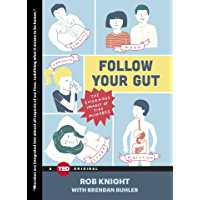 Follow Your Gut: The Enormous Impact of Tiny Microbes (TED Books) (English Edition)