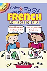 Color & Learn Easy French Phrases for Kids (Dover Little Activity Books) Paperback