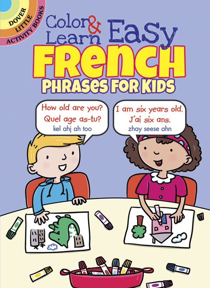 Color & Learn Easy French Phrases for Kids (Dover Little Activity Books) PDF