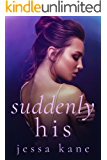 Suddenly His
