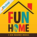 Fun Home (A New Broadway Musical)