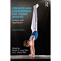 Strength and Conditioning for Young Athletes: Science and Application (English Edition)