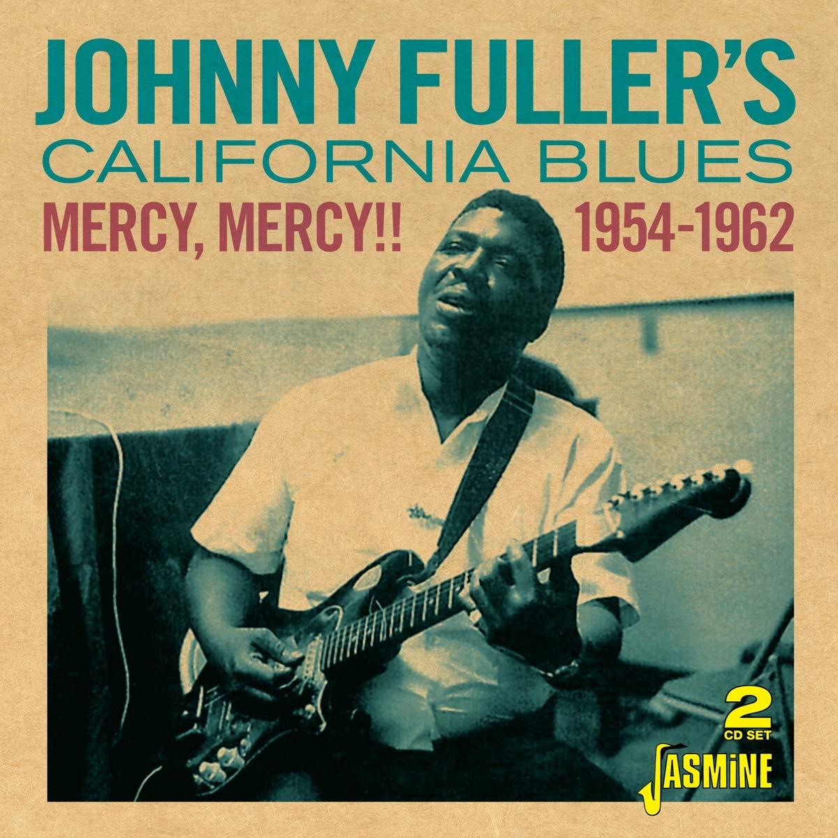 Mercy, Mercy!! Johnny Fuller's California Blues 1954-62