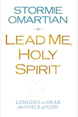 Lead Me, Holy Spirit: Longing to Hear the Voice of God Kindle Edition