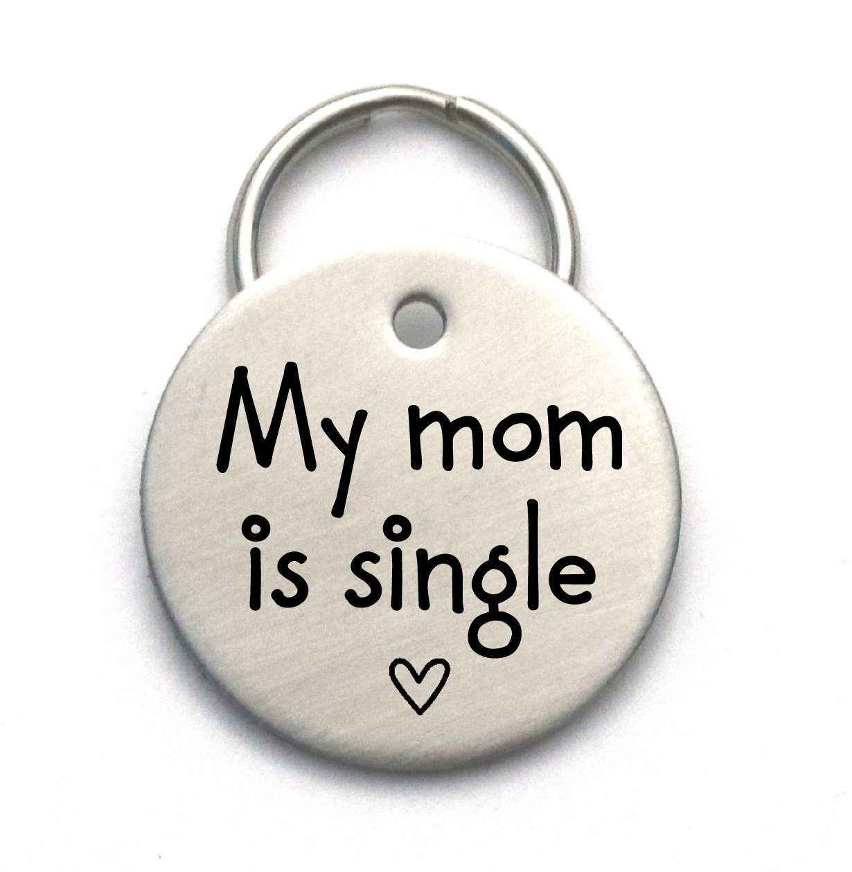 My Mom is Single - Unique Customized Handmade Pet ID Tag With Heart for Dog or Cat - Mum or Dad