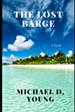 The Lost Barge: Young, Michael David: 9798531781116: Amazon.com: Books