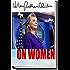 HILLARY: Hillary Clinton On Women: Donald Trump, Bill Clinton, Feminism, and Children
