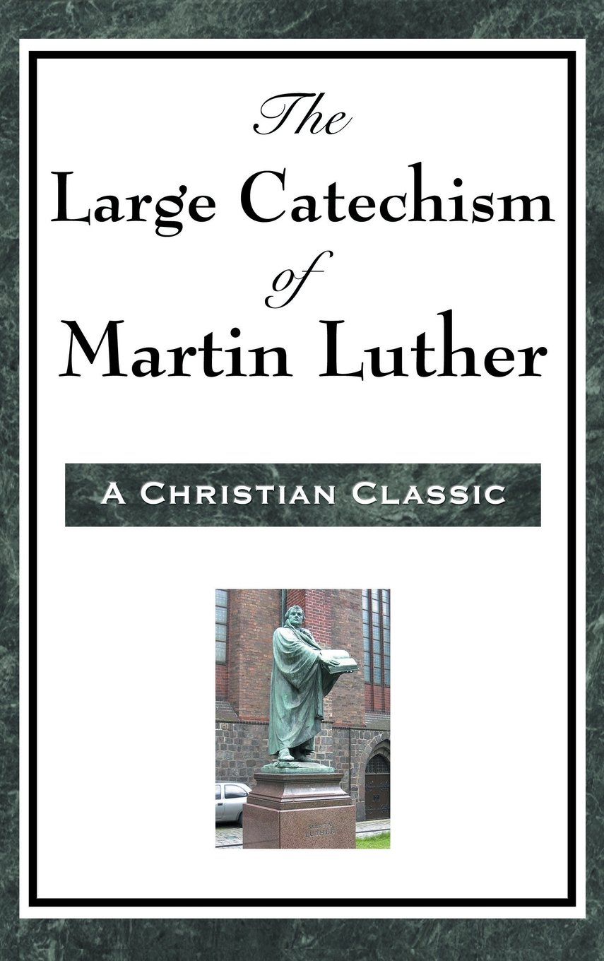 The Large Catechism of Martin Luther ebook
