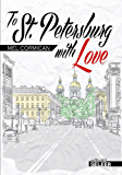 To St Petersburg With Love (English Edition)
