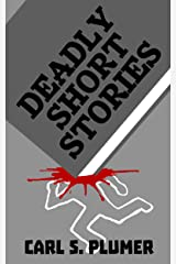 Deadly Short Stories Kindle Edition