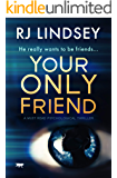 Your Only Friend: a must-read psychological thriller