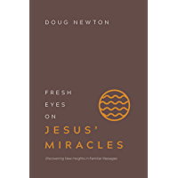 Fresh Eyes on Jesus' Miracles: Discovering New Insights in Familiar Passages (English Edition)