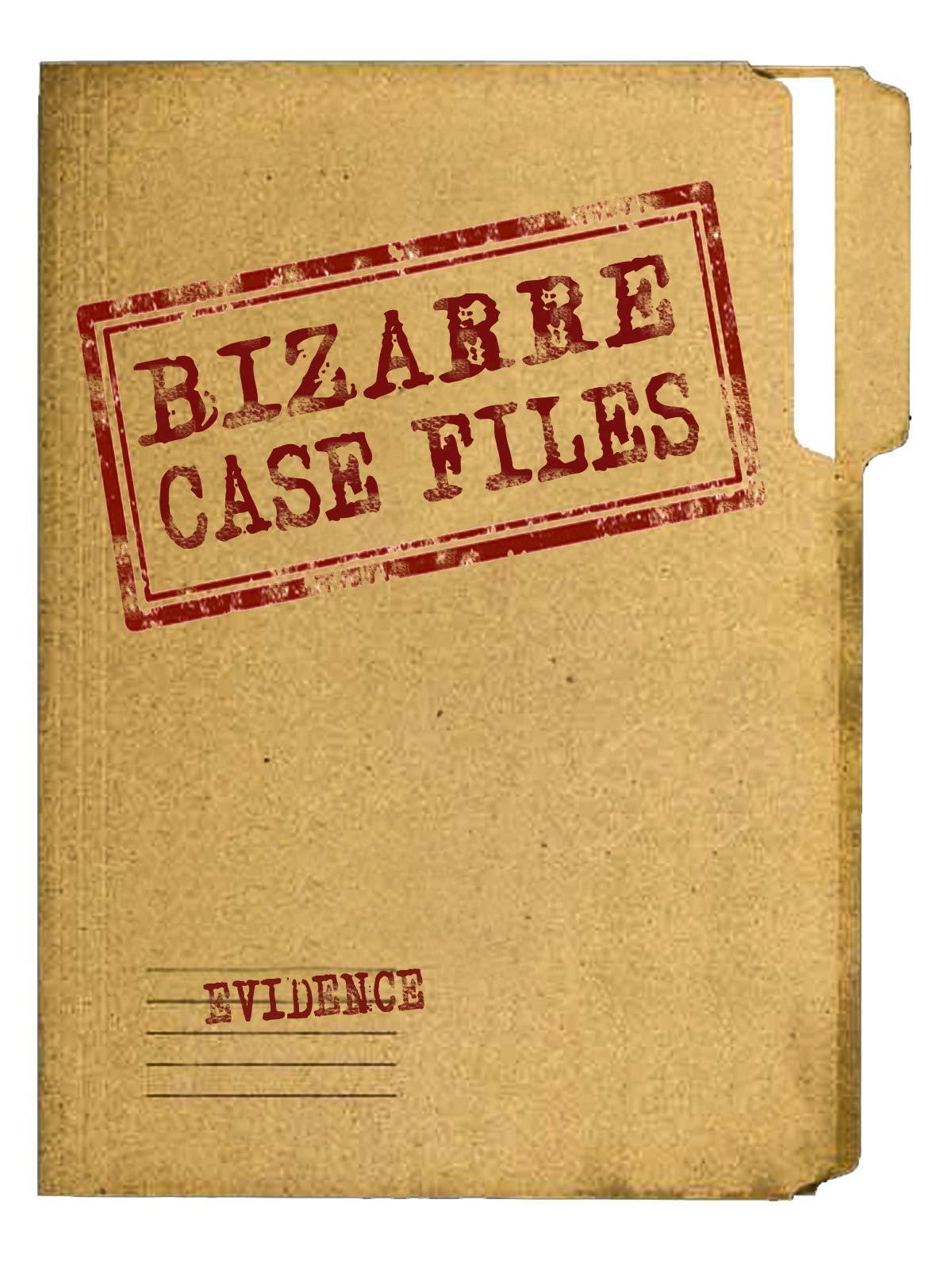 Bizarre Case Files