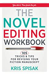 The Novel Editing Workbook: 105 Tricks & Tips for Revising Your Fiction Manuscript Paperback