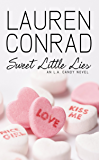 Sweet Little Lies: An LA Candy Novel (LA Candy, Book 2)