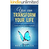 You Can Transform Your Life: The Power Of Prayer