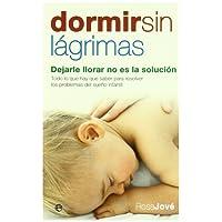Dormir sin lágrimas: dejarle llorar no es la solución (Edición especial estuche de bolsillo)