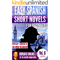 Sherlock Holmes 2: Easy Spanish Short Novels for Beginners With 60+ Exercises & 200-Word Vocabulary (Learn Spanish) (ESLC Reading Workbook Series 8)