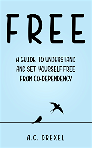 Codependency: FREE: A Guide to Understand and Set Yourself Free from Co-dependency (Selp Help; Codependency; Codependant; Controlling)