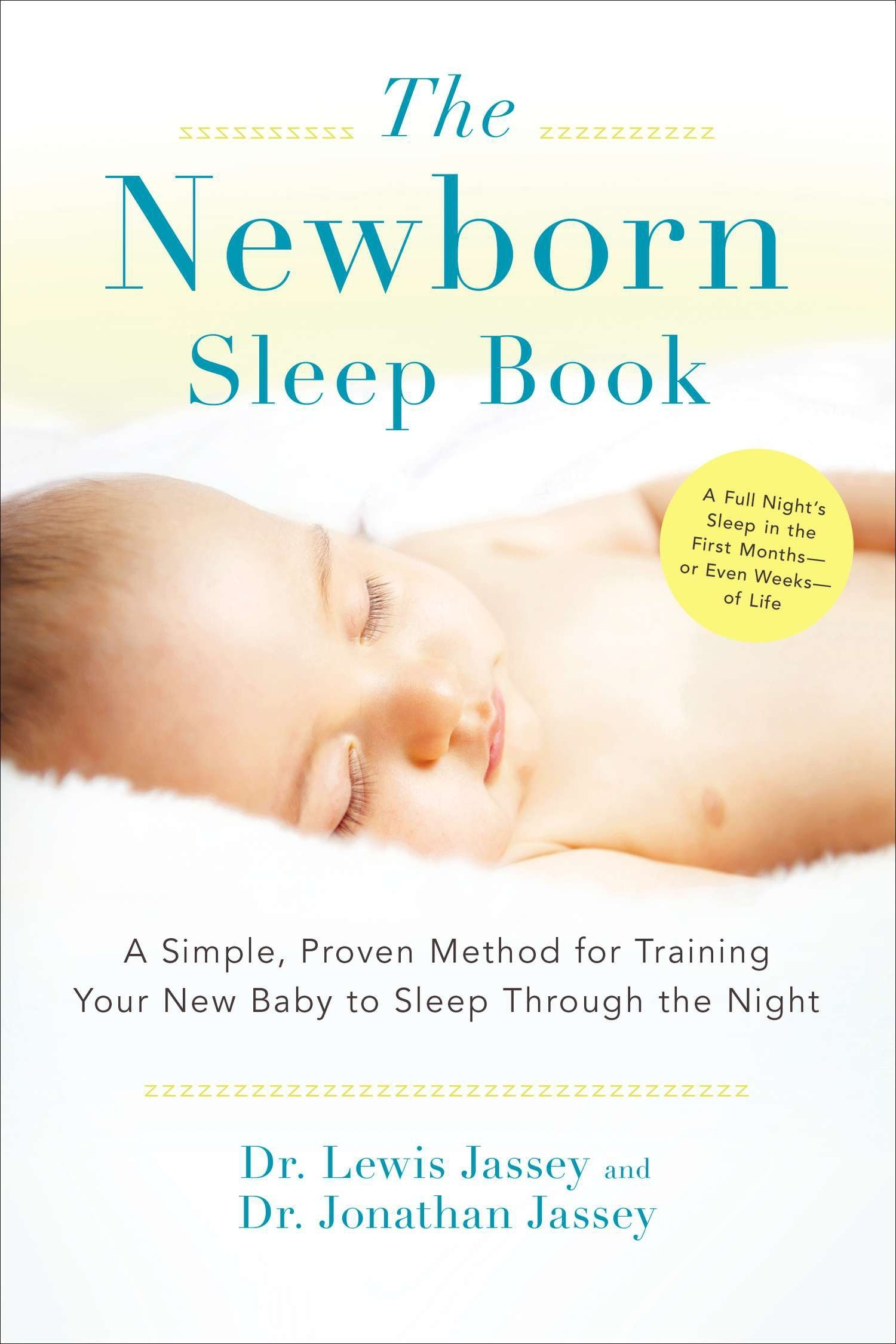 The Newborn Sleep Book: A Simple, Proven Method for Training Your New Baby to Sleep Through the Night