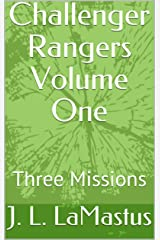 Challenger Rangers Volume One: Three Missions Kindle Edition