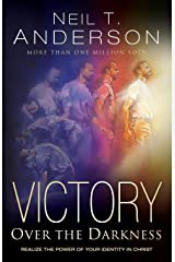Victory Over the Darkness: Realize the Power of Your Identity in Christ Paperback
